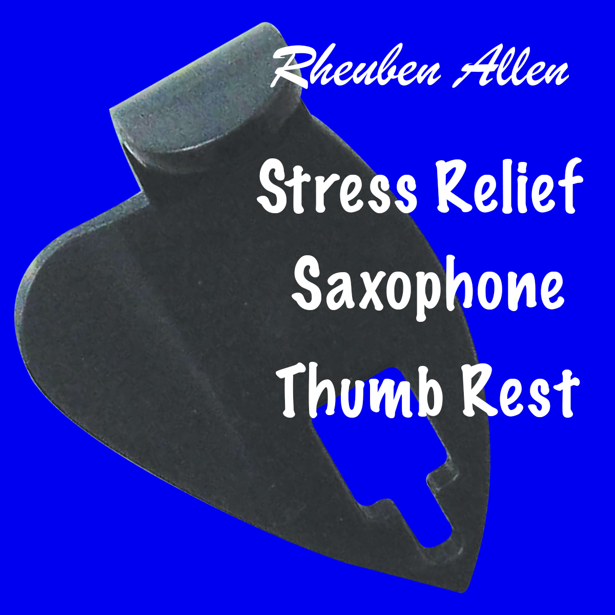 Rheuben Allen Strtess relief Saxopohone Thumb Rest
